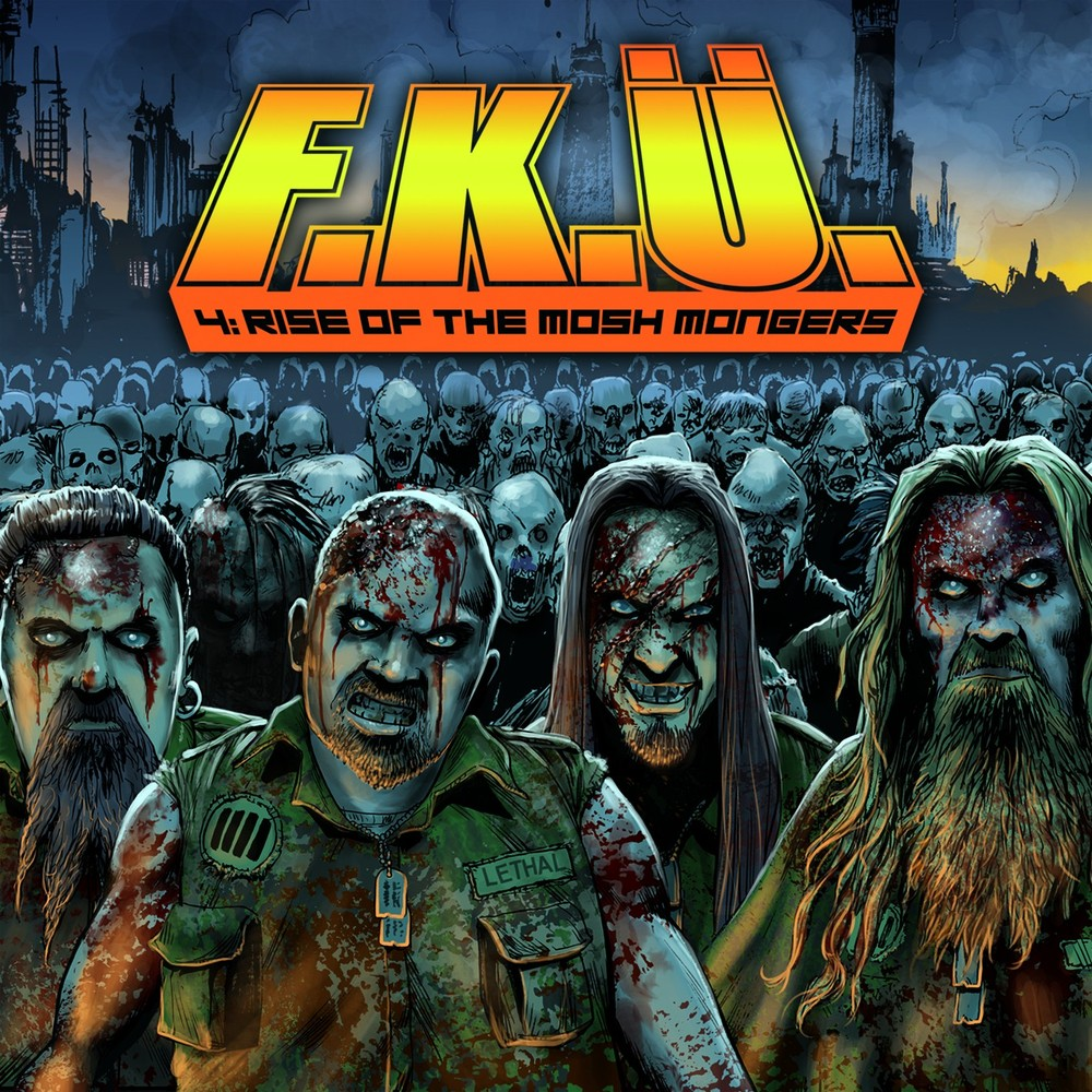 F.K.Ü. 4: RISE OF THE MOSH MONGERS Album review