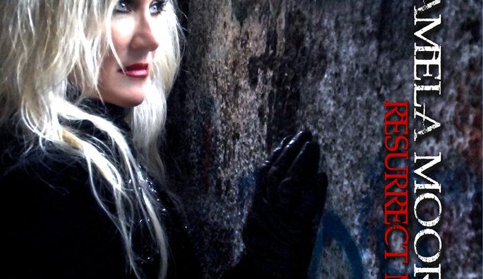 Pamela Moore – Resurrect Me