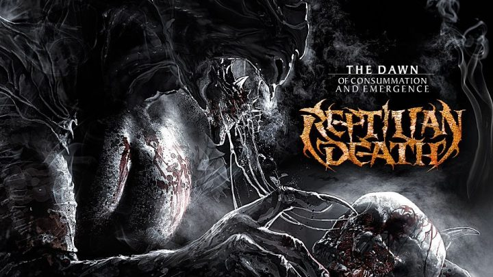 Reptilian Death – The Dawn Of Consummation And Emergence