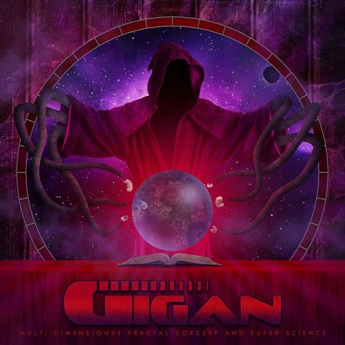 Gigan – Multi-Dimensional Fractal Sorcery and Super Science