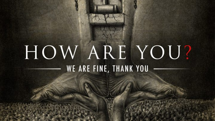 The Down Troddence – How Are You? We are Fine, Thank You