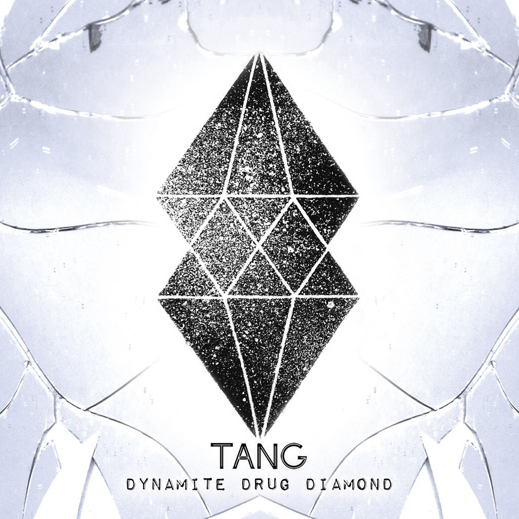 Tang – Dynamite Drug Diamond