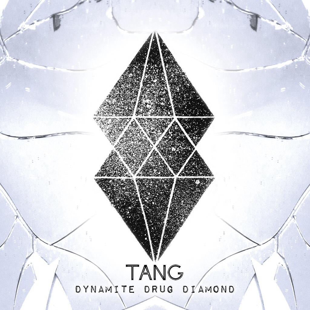 Tang – Dynamite Drug Diamond