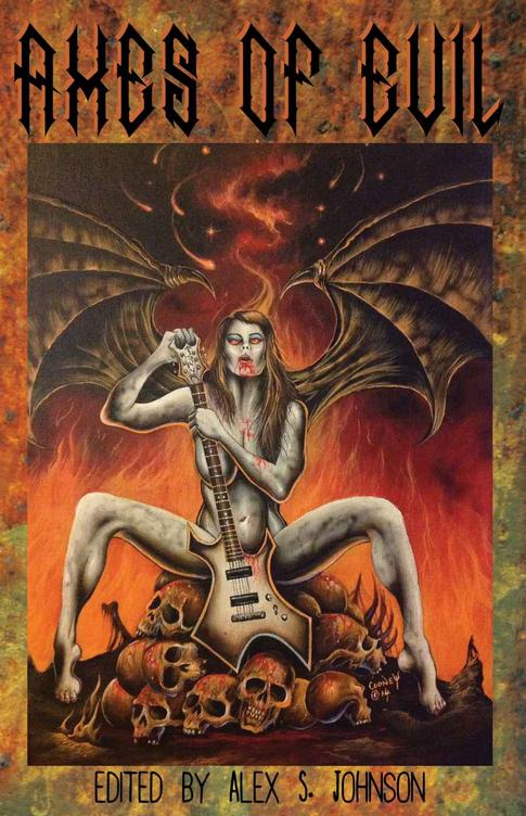 Axes of Evil – edited by Alex S. Johnson