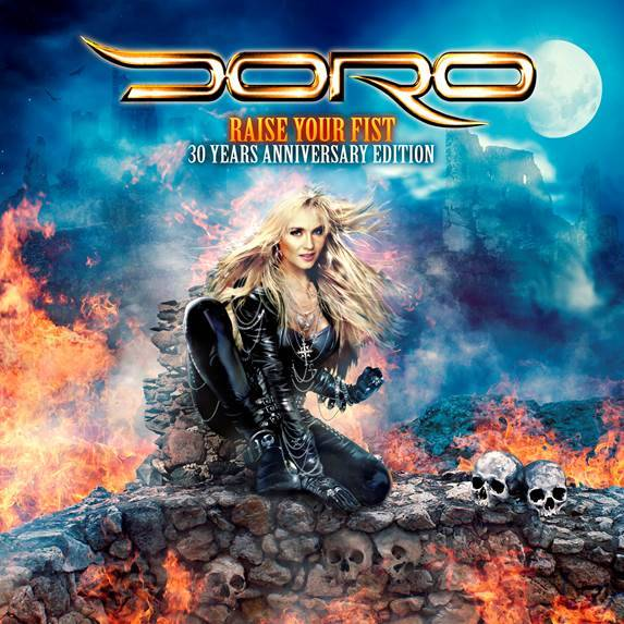 Doro  – Raise Your Fist: 30 Years Anniversary Edition