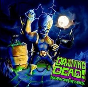 Dr Living Dead Thrash After Death