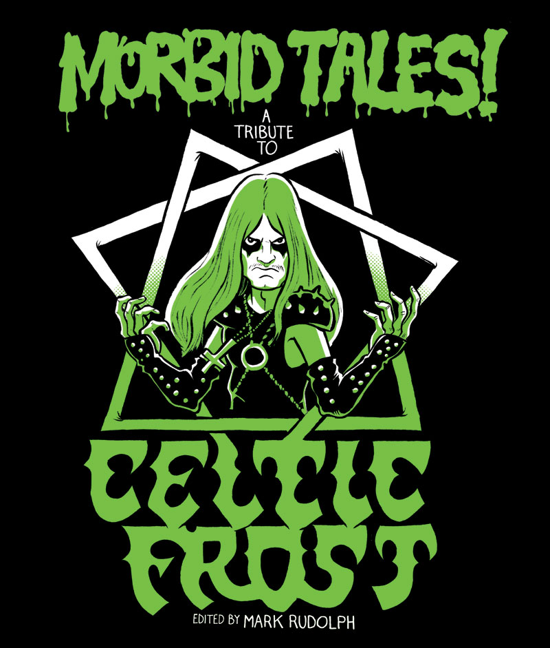 An Illustrated Tribute To Celtic Frost Coming This Year!