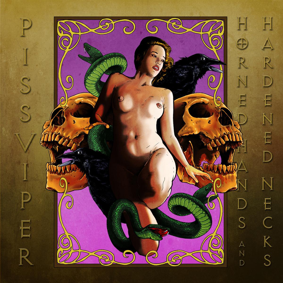 Piss Viper – Horned Hands and Hardened Necks