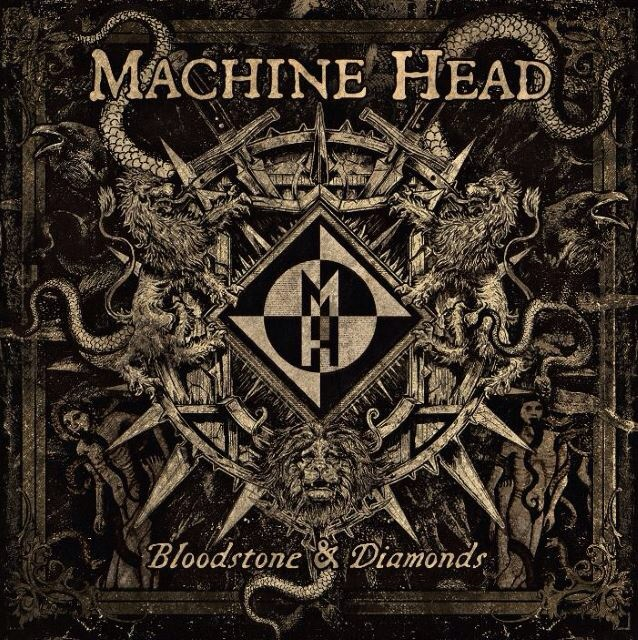 Machine Head – Bloodstone and Diamonds