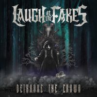 Laugh at the Fakes - Dethrone the Crown