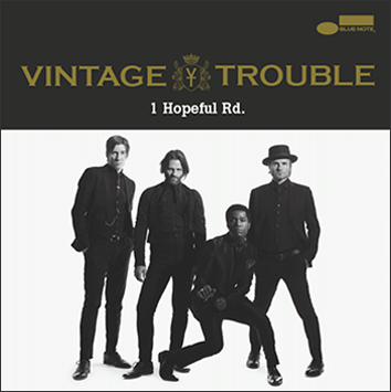 1 HOPEFUL RD. – THE NEW ALBUM FROM VINTAGE TROUBLE – SCHEDULED FOR RELEASE ON AUGUST 14