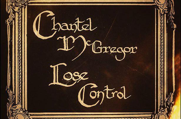 Chantel McGregor New Album Lose Control & Tour