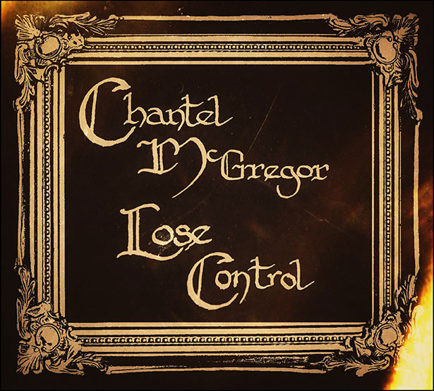 Chantel McGregor New Album Lose Control & Tour
