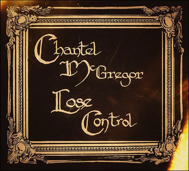 Chantel McGregor – Lose Control album review