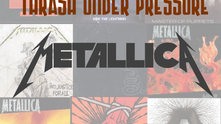 Thrash Under Pressure: Metallica