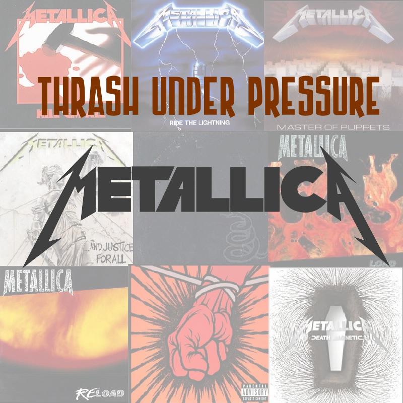 Thrash Under Pressure: Metallica