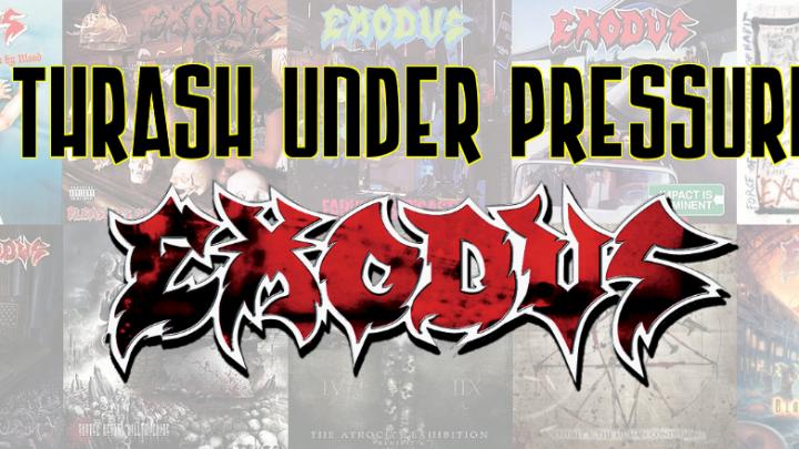 Thrash Under Pressure: Exodus