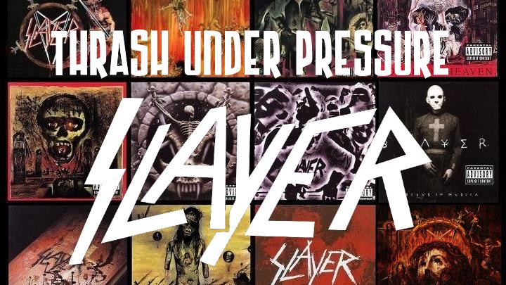 Thrash Under Pressure: Slayer