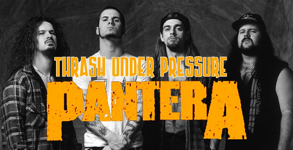 Thrash Under Pressure: Pantera