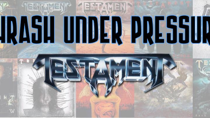 Thrash Under Pressure: Testament