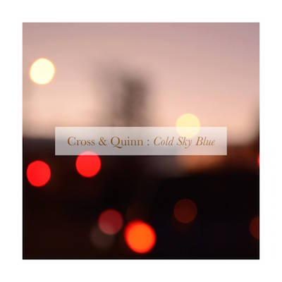 Cross & Quinn – Cold Blue Sky – CD Review