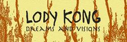 LODY KONG reveal 'Dreams and Visions' Video