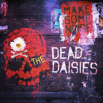 THE DEAD DAISIES – New Album MAKE SOME NOISE