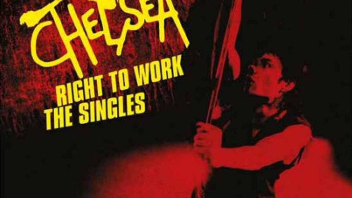 Chelsea – Right To Work – The Singles – CD Review