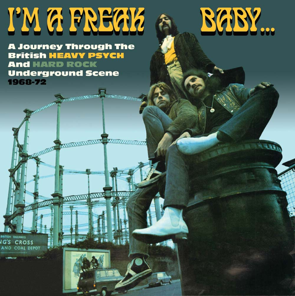 Various Artists  – I'm A Freak Baby, A Journey Through British Heavy Psych 3 CD boxset