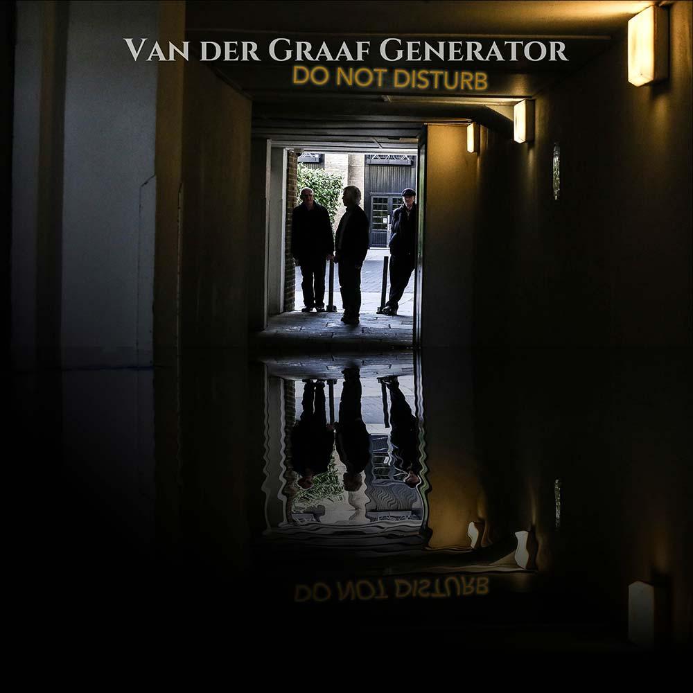 Van Der Graaf Generator – Do Not Disturb – New Album 30 September 2016
