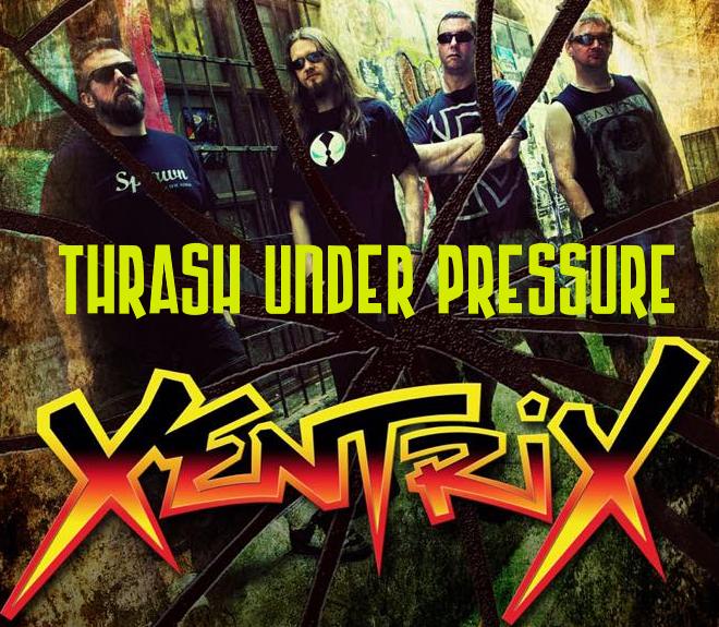 Thrash Under Pressure: Xentrix