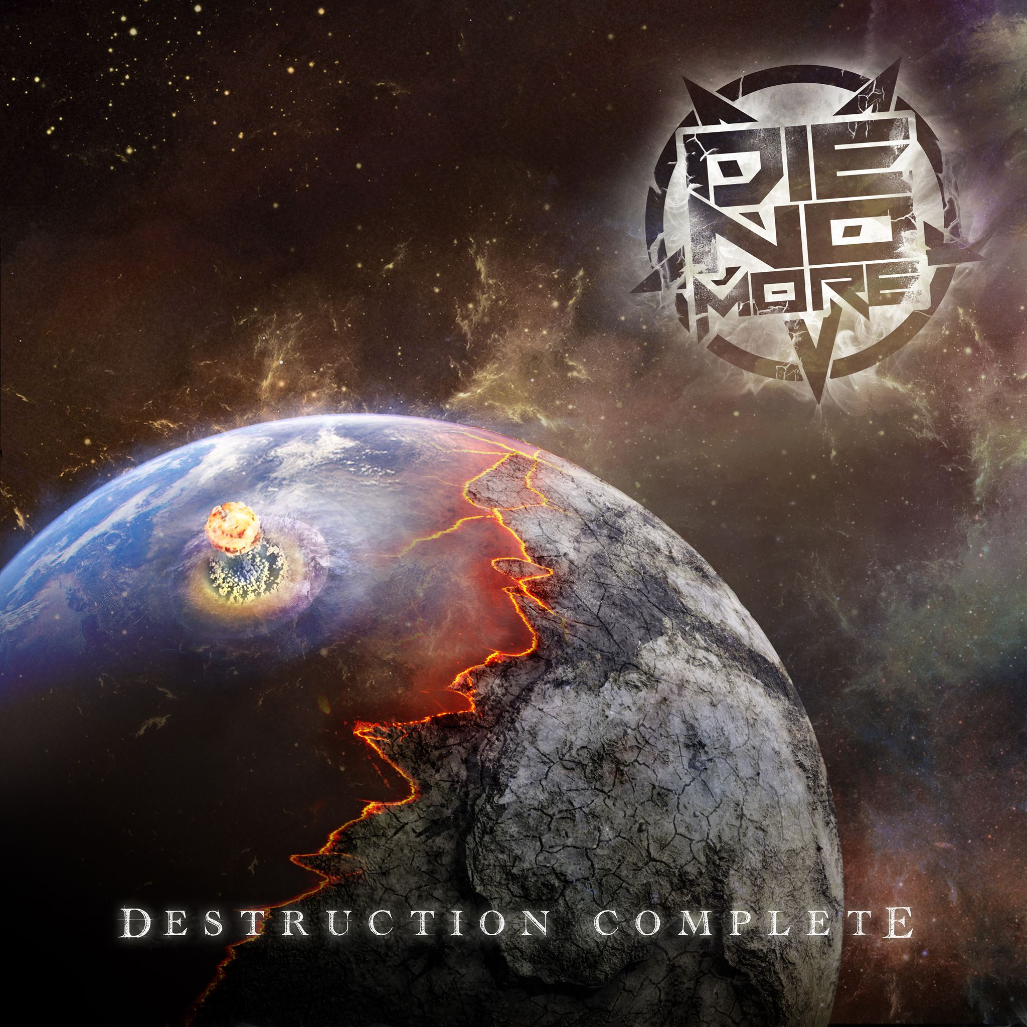 DIE NO MORE – Destruction Complete