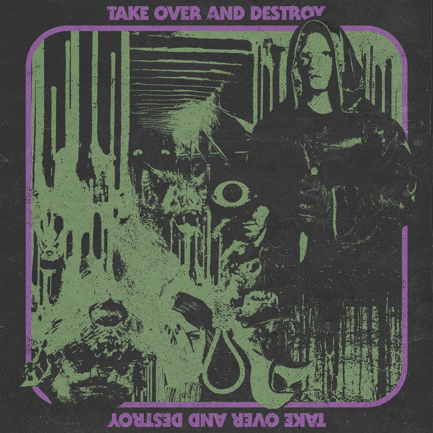 TAKE OVER AND DESTROY SELF-TITLED ALBUM DUE OCT. 7
