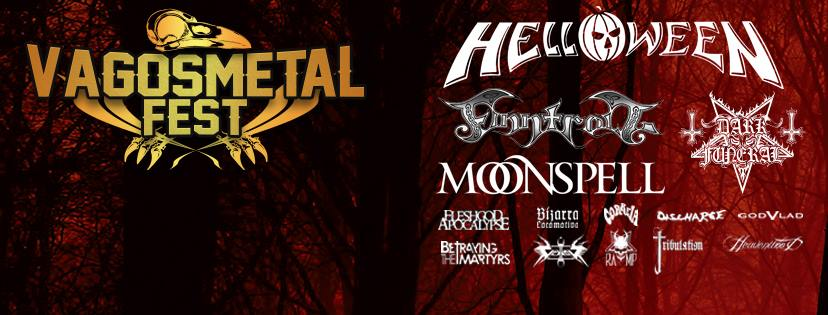 Vagos Metal Fest Vagos, Portugal. 13th, 14th August, 2016