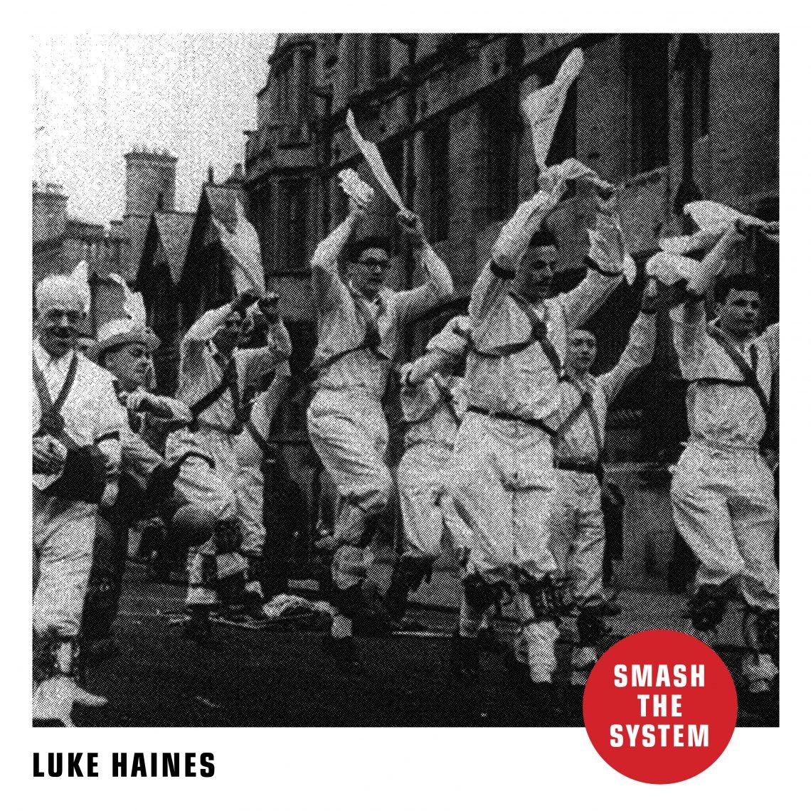 LUKE HAINES Smash The System