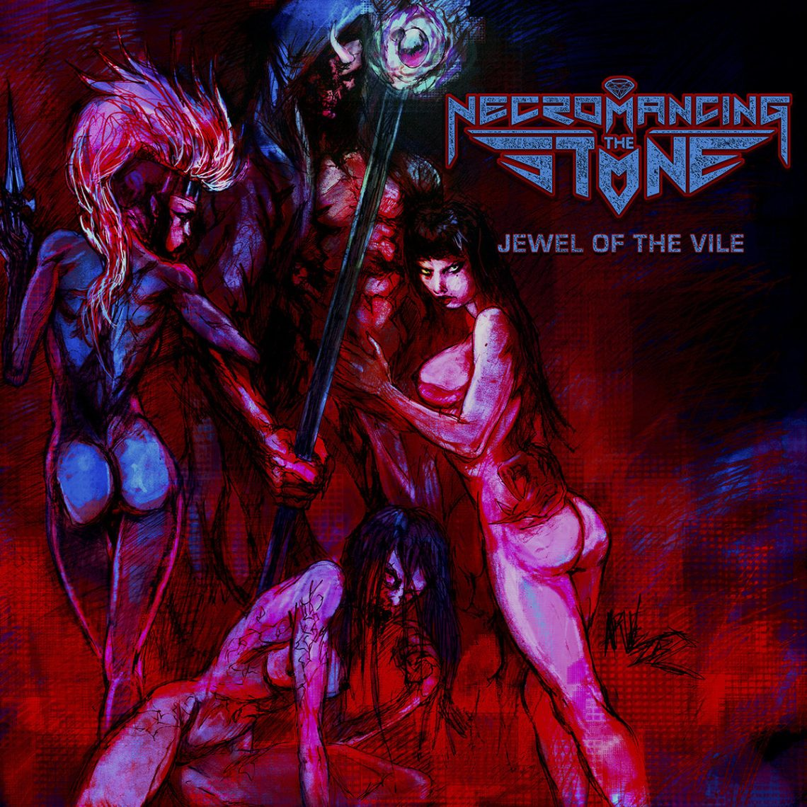 Necromancing the Stone – Jewel Of The Vile