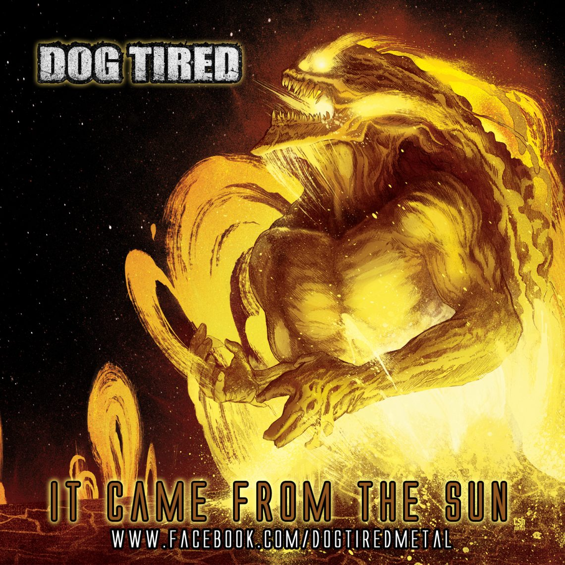 Dog Tired – It Came From The Sun