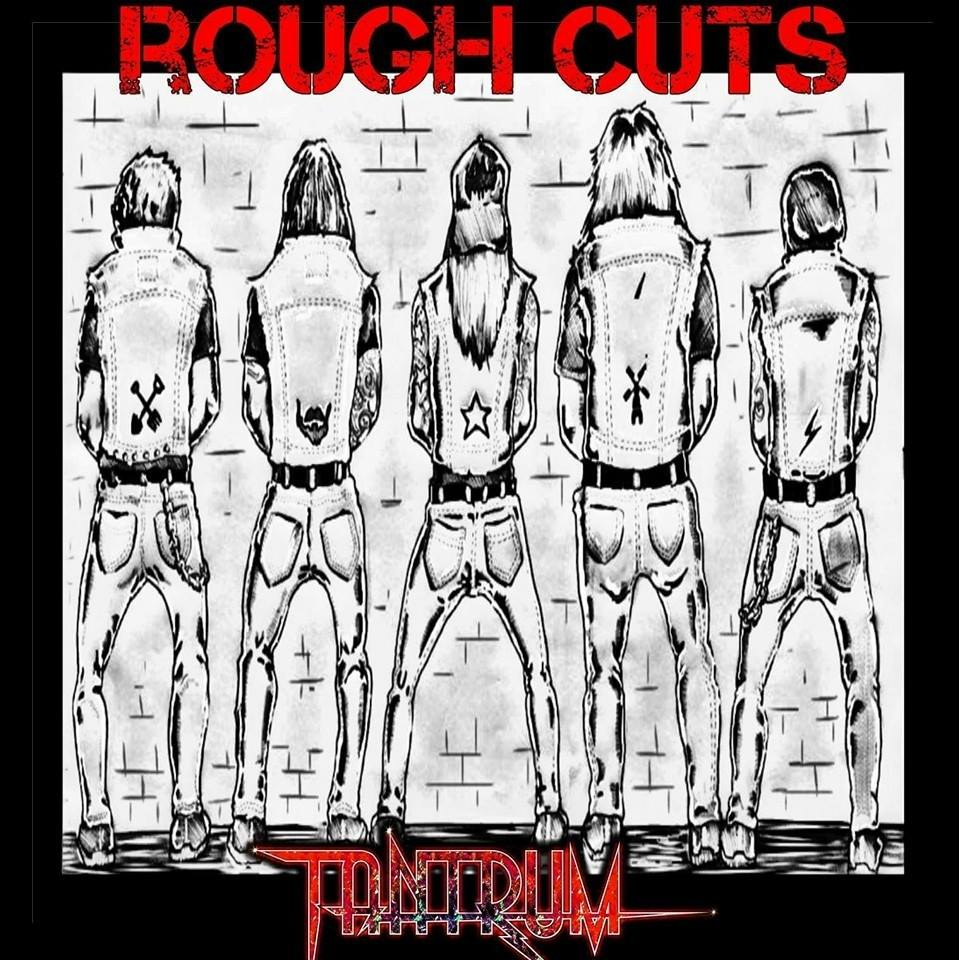 Tantrum – Rough Cuts