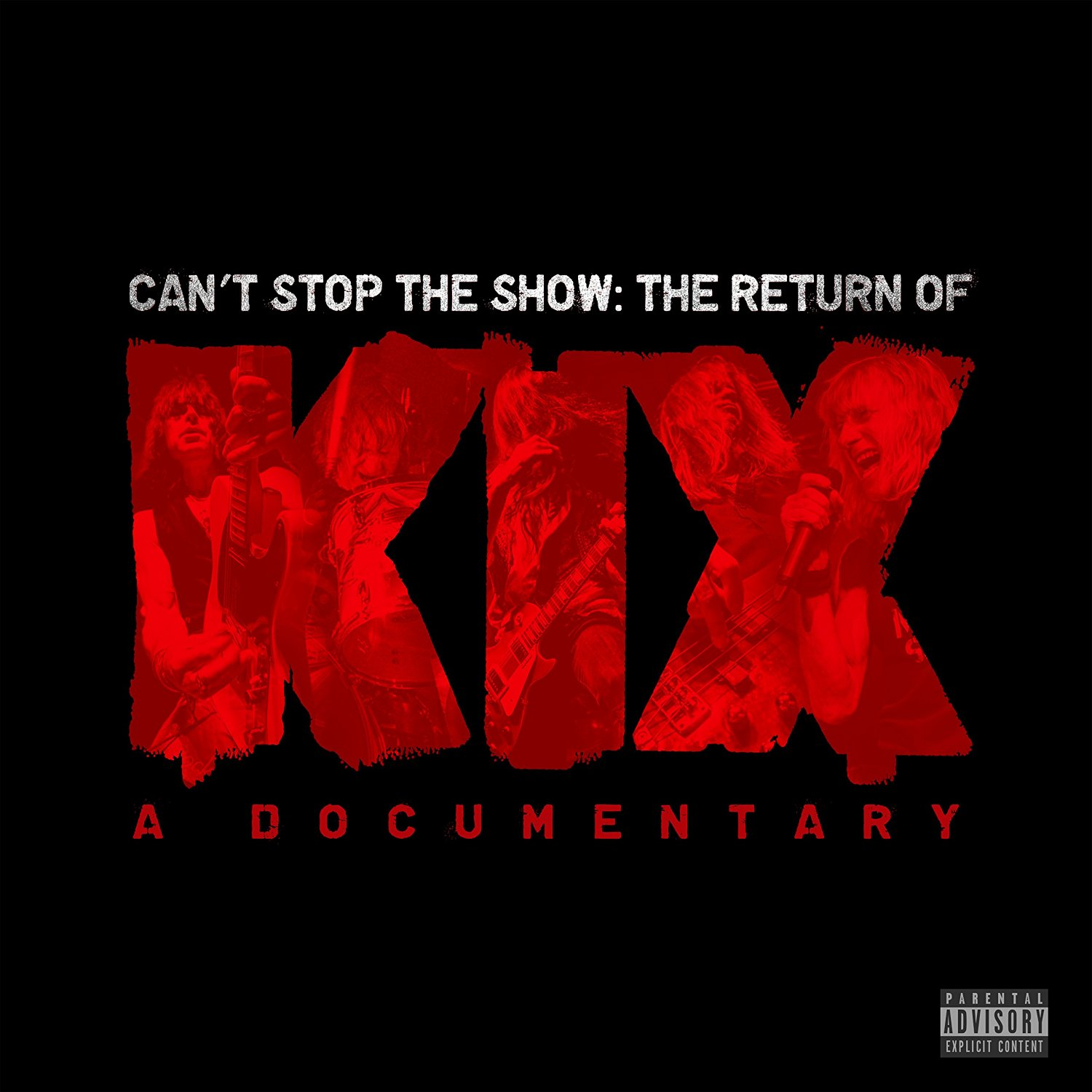 KIX Can't Stop The Show: The Return Of KIX – A Documentary.