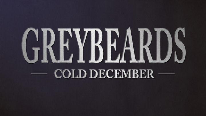 Greybeards – Cold December Single
