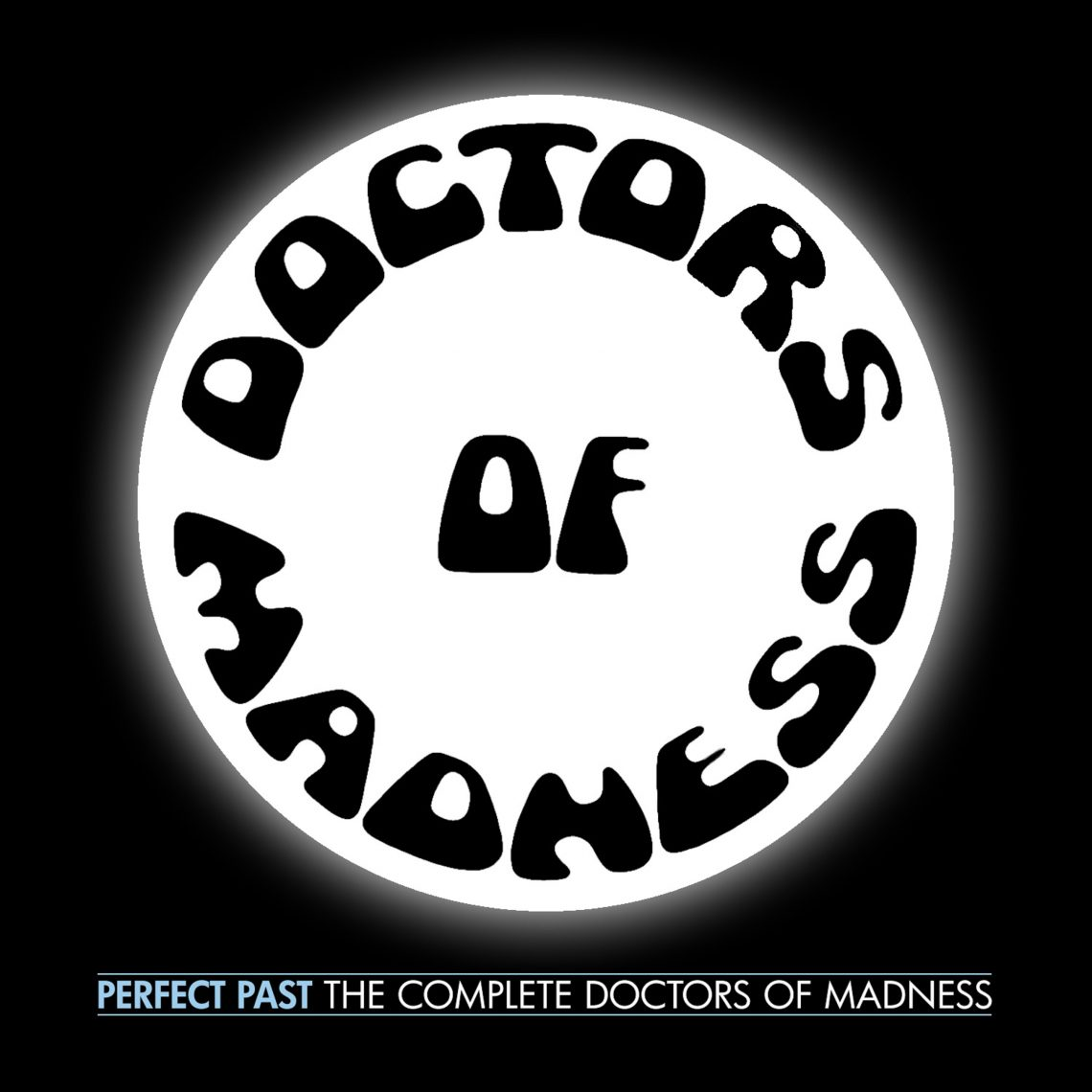 Doctors Of Madness – Perfect Past: The Complete Doctors Of Madness