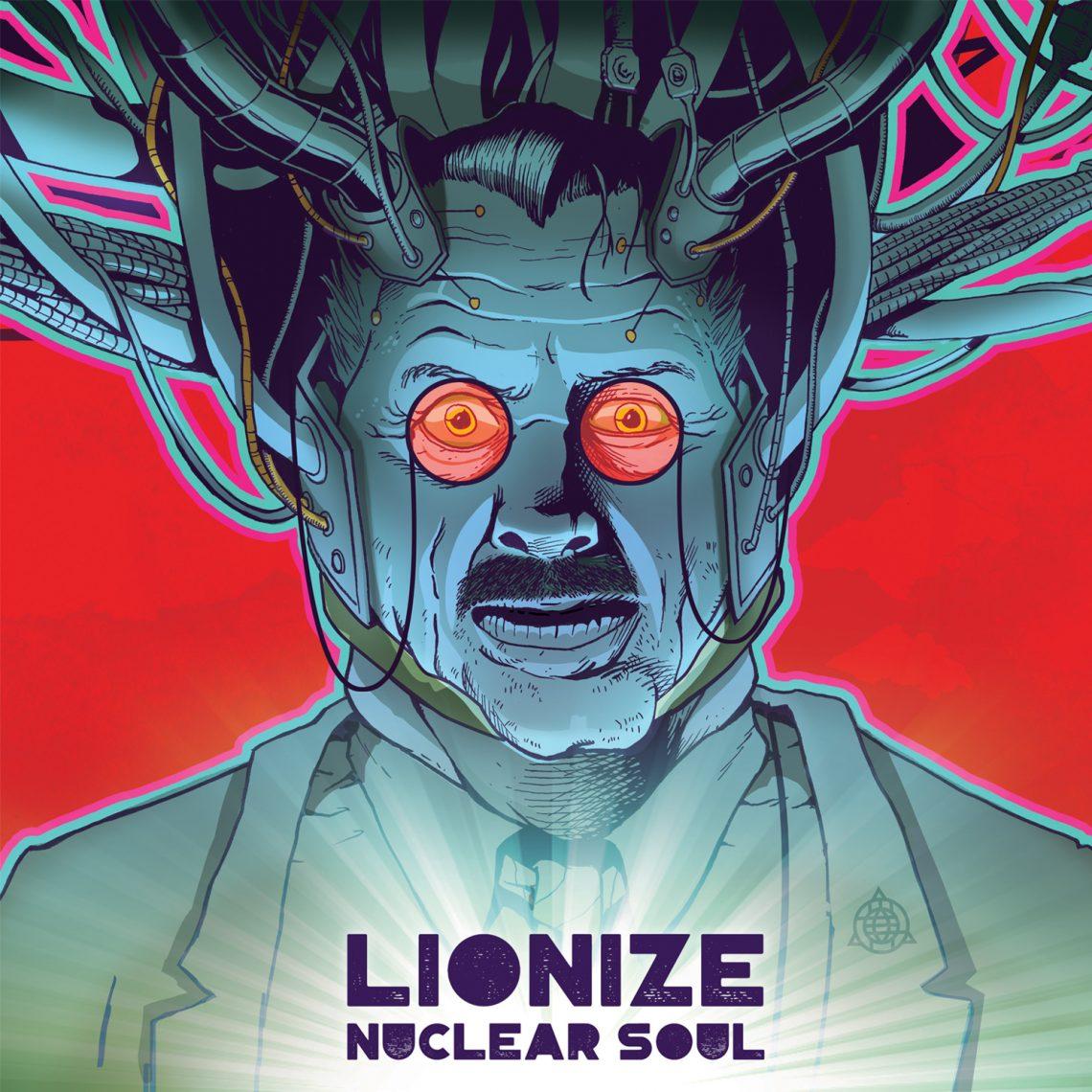 Lionize – Nuclear Soul