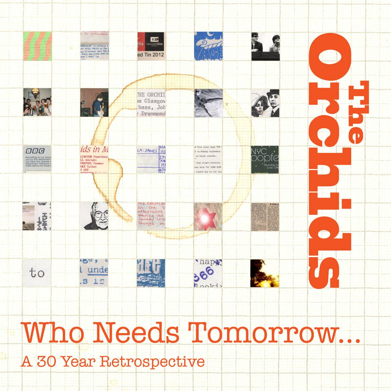 THE ORCHIDS – WHO NEEDS TOMORROW… A 30 YEAR RETROSPECTIVE