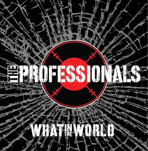 The Professionals new album  What In The World October 27th 2017