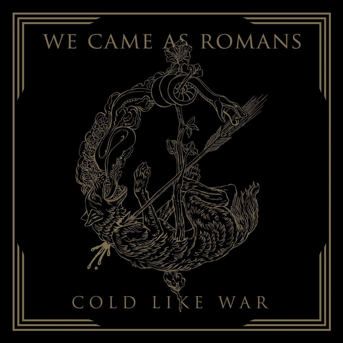We Came As Romans – Cold Like War