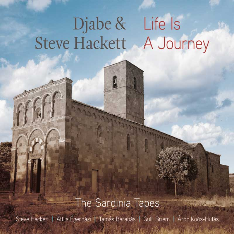 DJABE & STEVE HACKETT LIFE IS A JOURNEY ~ THE SARDINIA TAPES