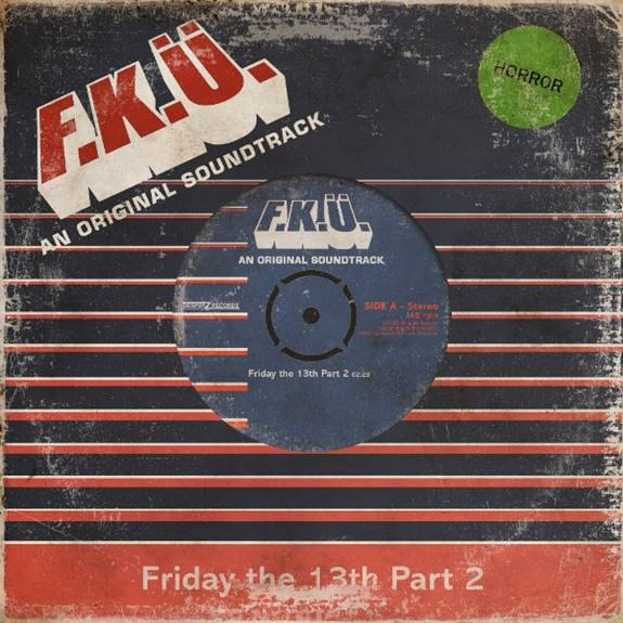 F.K.U The horrifying new single 'Friday the 13th – Part 2''