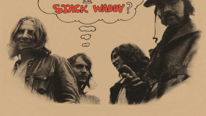 STACK WADDY – SO WHO THE HELL IS STACK WADDY?: THE COMPLETE WORKS 1970-72