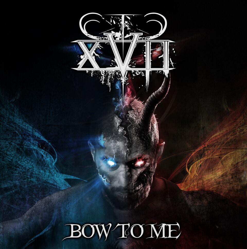 XVII – BOW TO ME