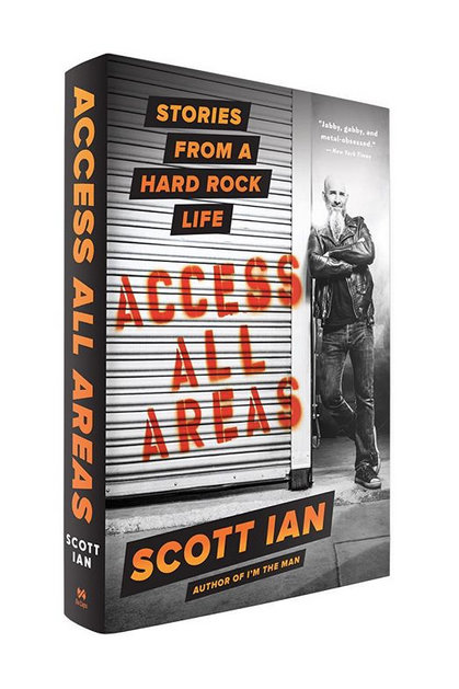 NEW BOOK BY ANTHRAX'S SCOTT IAN ACCESS ALL AREAS: STORIES FROM A HARD ROCK LIFE